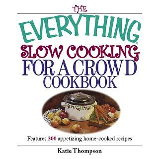 The Everything Slow Cooking For A Crowd Cookbook Features