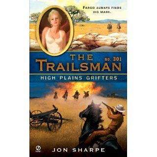 The Trailsman #301 High Plains Grifters Jon Sharpe