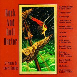 Rock N Roll Doctor Lowell George Tribute Various Artists