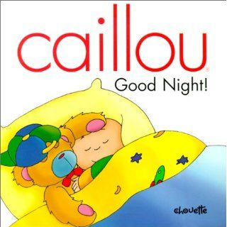Good Night! (Caillou) Claude Lapierre Englische Bücher