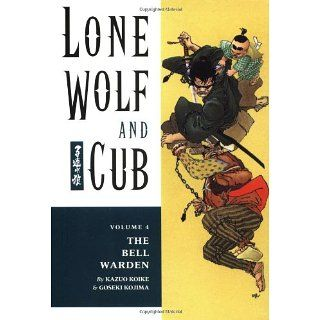 Lone Wolf and Cub Volume 4 Bell Warden (Lone Wolf and Cub (Dark Horse
