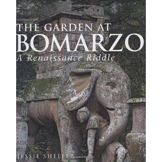 The Garden at Bomarzo A Renaissance Riddle Jessie Sheeler