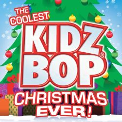 Kidz Bop Kids   The Coolest Kidz Bop Christmas Ever
